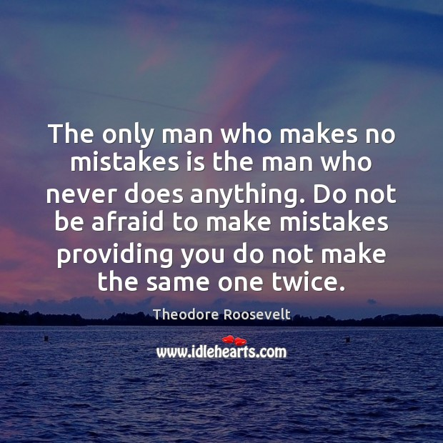Image, The only man who makes no mistakes is the man who never
