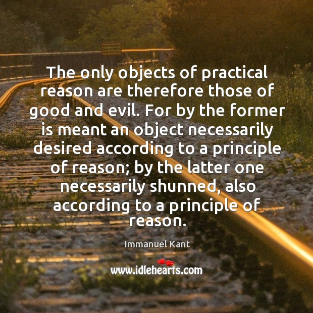 Image, The only objects of practical reason are therefore those of good and evil.