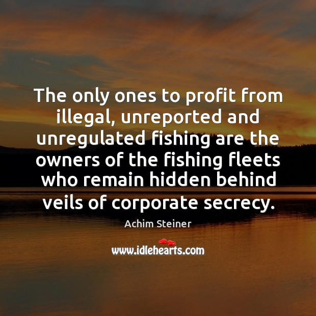 Image, The only ones to profit from illegal, unreported and unregulated fishing are