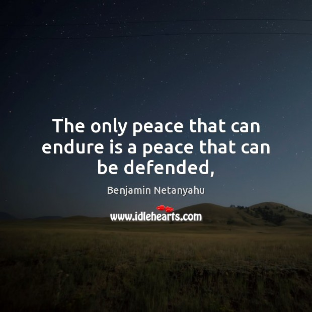 Image, The only peace that can endure is a peace that can be defended,