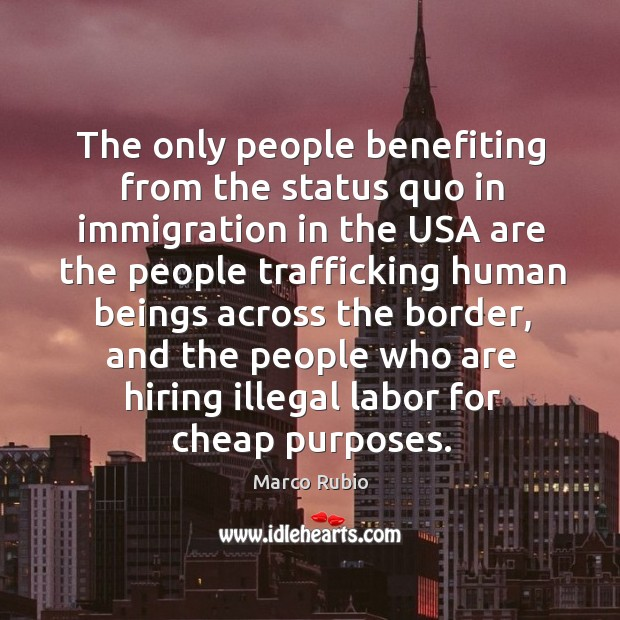 Image, The only people benefiting from the status quo in immigration in the