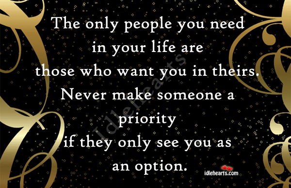 The Only People You Need In Your Life Are…