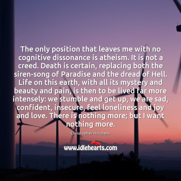 Image, The only position that leaves me with no cognitive dissonance is atheism.