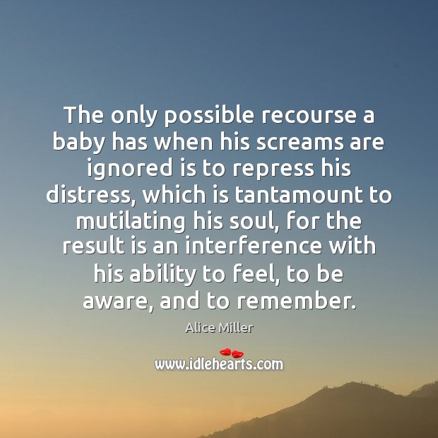The only possible recourse a baby has when his screams are ignored Image