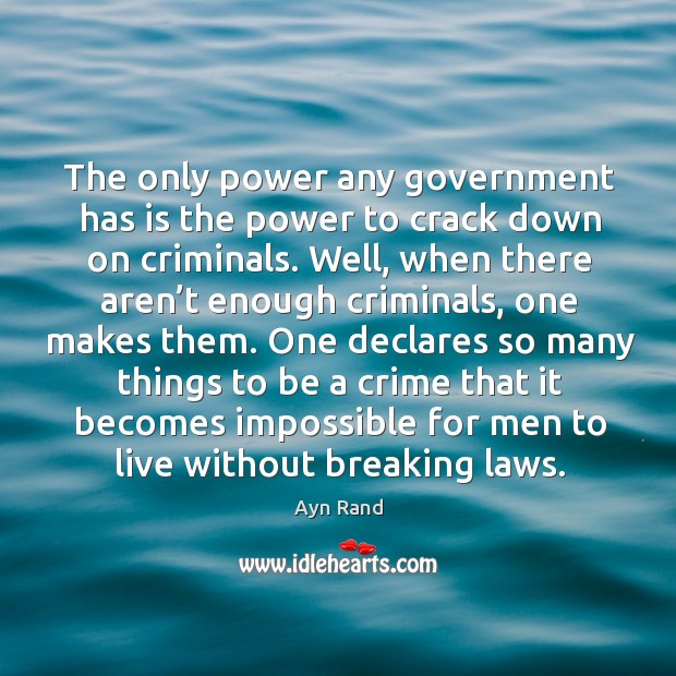 Image, The only power any government has is the power to crack down on criminals.