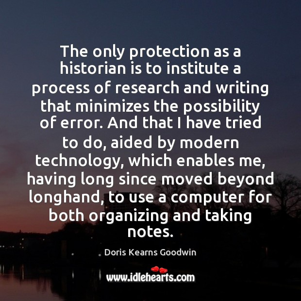 Image, The only protection as a historian is to institute a process of
