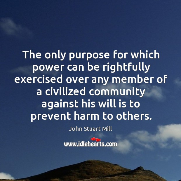 The only purpose for which power can be rightfully exercised over any member Image
