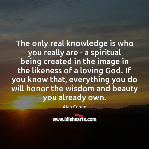 The only real knowledge is who you really are – a spiritual Knowledge Quotes Image