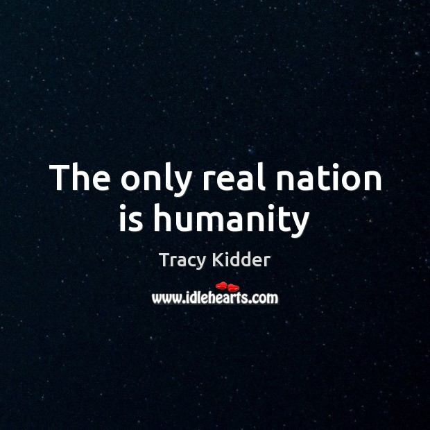 The only real nation is humanity Image