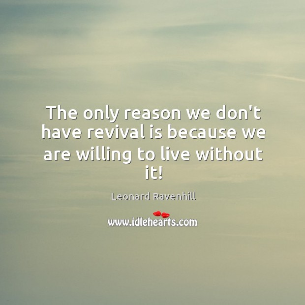 Picture Quote by Leonard Ravenhill