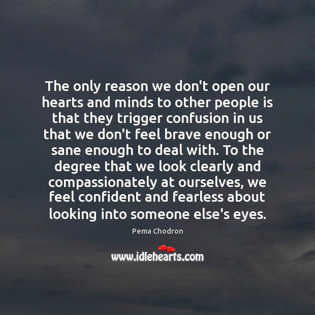 Image, The only reason we don't open our hearts and minds to other