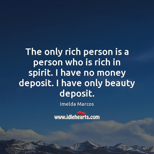 Image, The only rich person is a person who is rich in spirit.