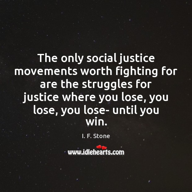 Image, The only social justice movements worth fighting for are the struggles for
