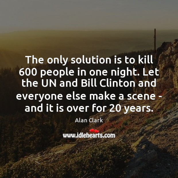 The only solution is to kill 600 people in one night. Let the Image