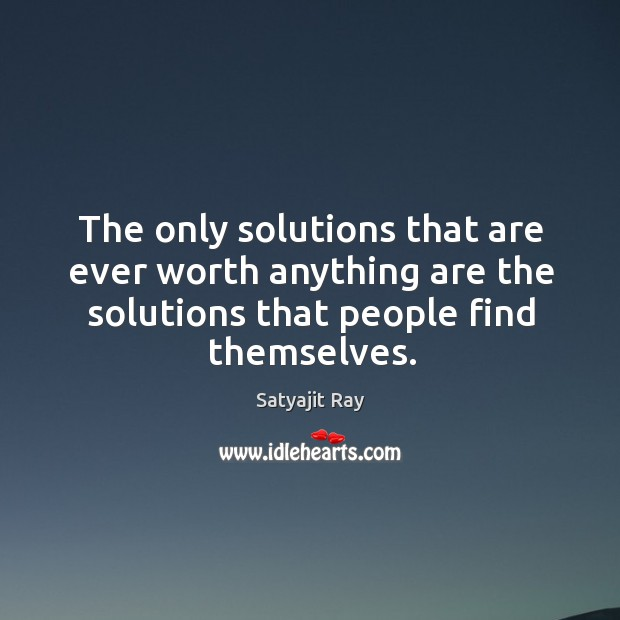 The only solutions that are ever worth anything are the solutions that Image