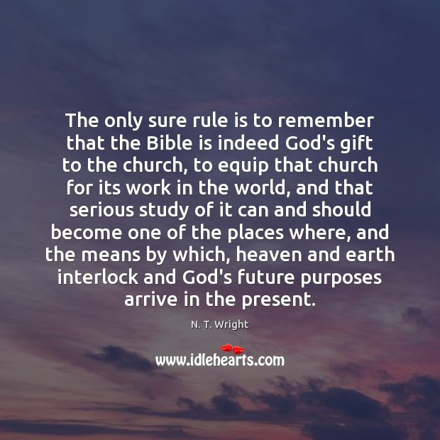 The only sure rule is to remember that the Bible is indeed Image