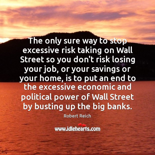 The only sure way to stop excessive risk taking on Wall Street Image