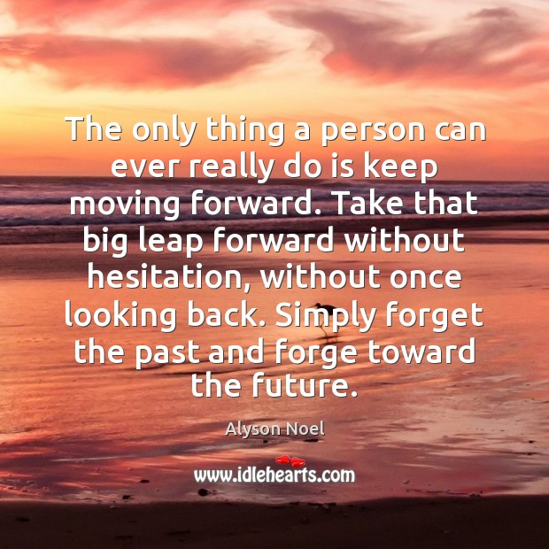 The only thing a person can ever really do is keep moving Image