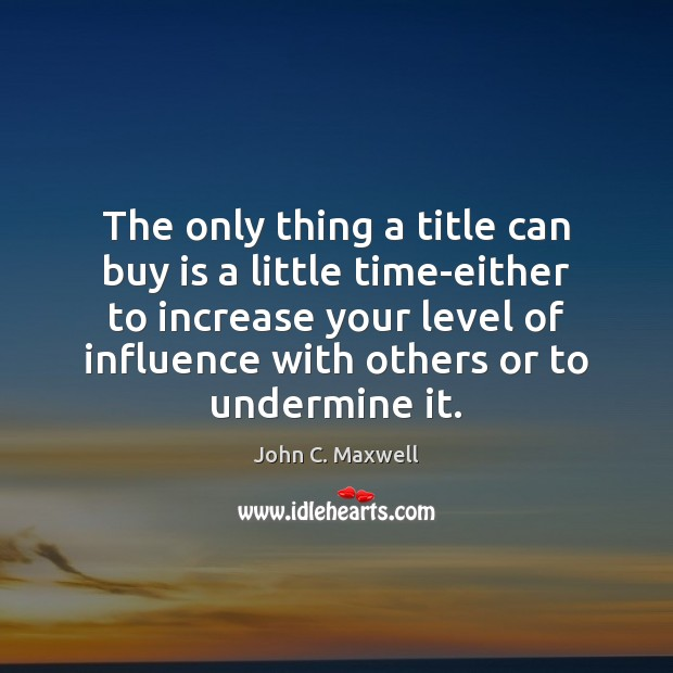 The only thing a title can buy is a little time-either to Image
