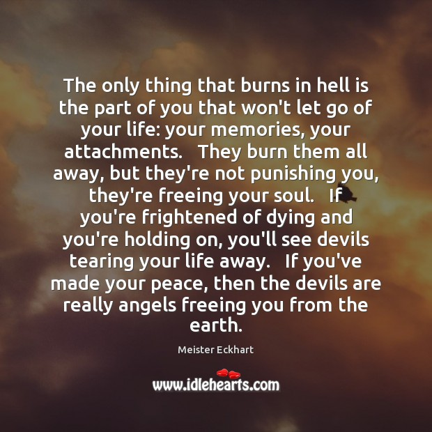 The only thing that burns in hell is the part of you Let Go Quotes Image