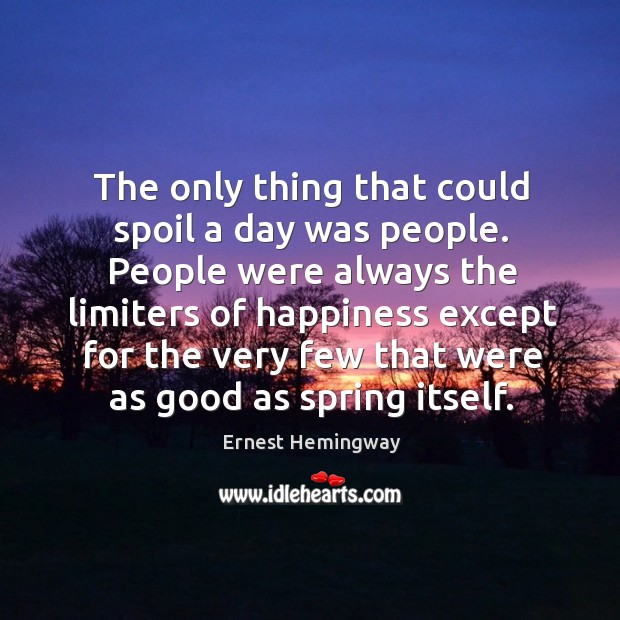 The only thing that could spoil a day was people. Image