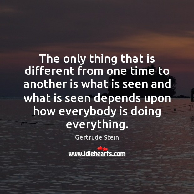 Image, The only thing that is different from one time to another is