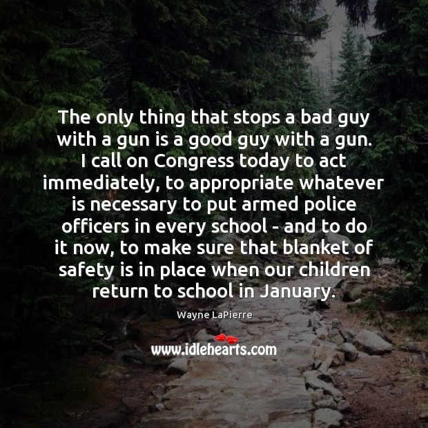 The only thing that stops a bad guy with a gun is Safety Quotes Image