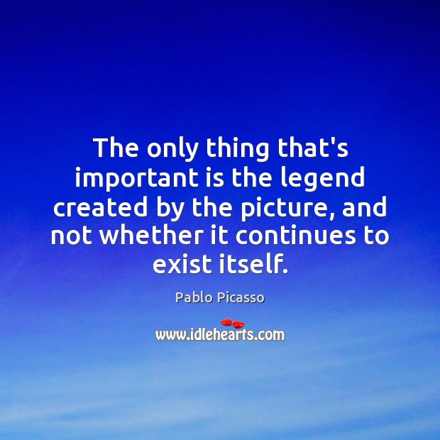 The only thing that's important is the legend created by the picture, Image
