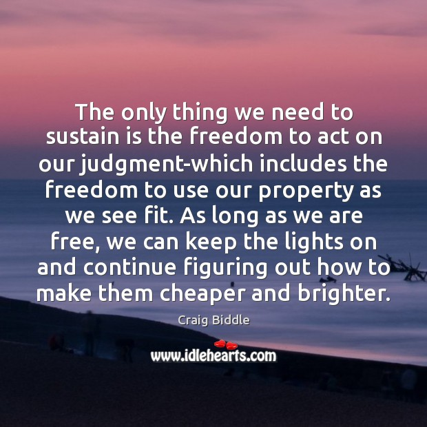 The only thing we need to sustain is the freedom to act Image