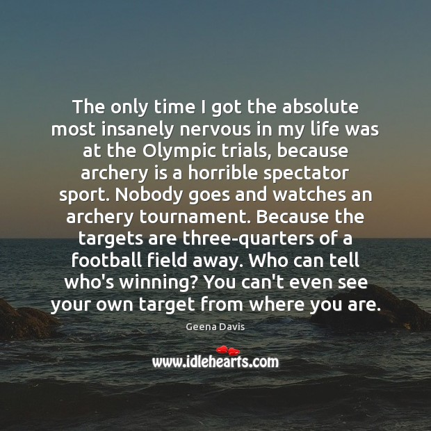 The only time I got the absolute most insanely nervous in my Football Quotes Image
