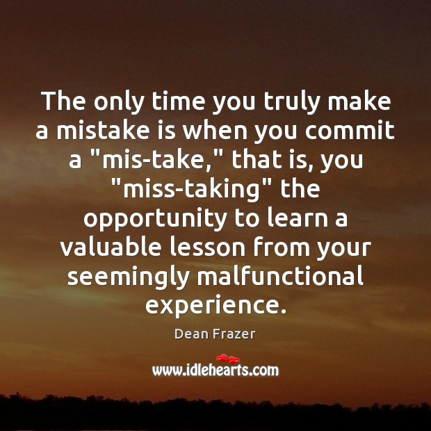 The only time you truly make a mistake is when you commit Mistake Quotes Image