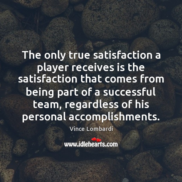 Image, The only true satisfaction a player receives is the satisfaction that comes