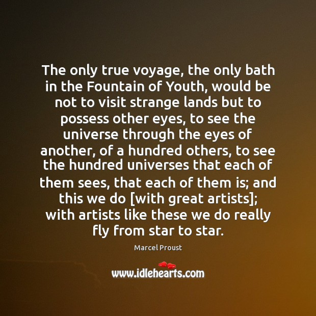 Image, The only true voyage, the only bath in the Fountain of Youth,
