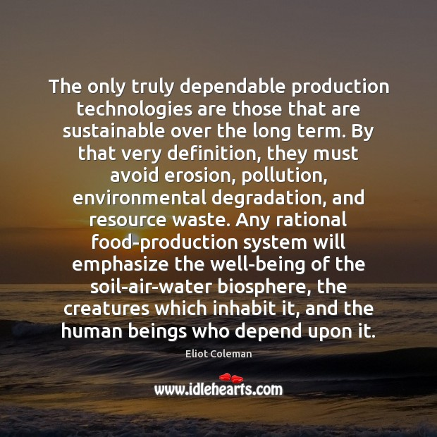 The only truly dependable production technologies are those that are sustainable over Image