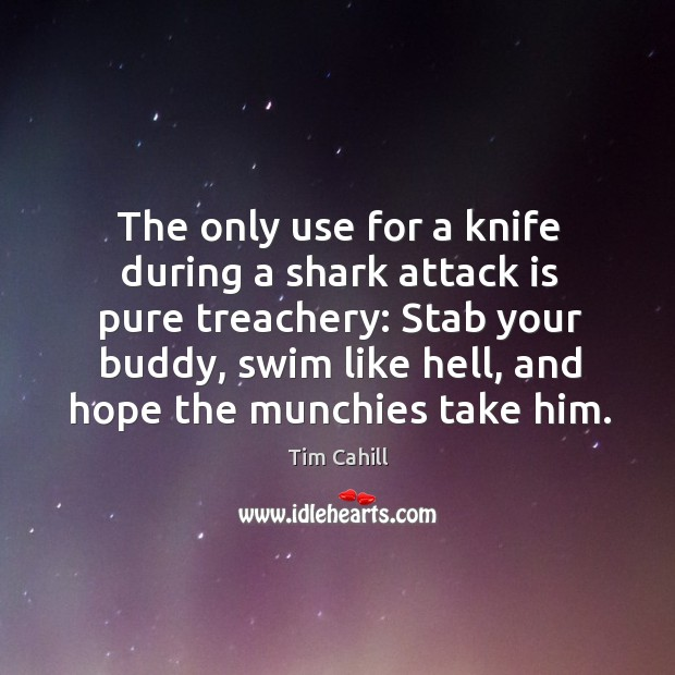 The only use for a knife during a shark attack is pure Image
