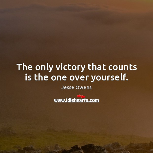 The only victory that counts is the one over yourself. Jesse Owens Picture Quote