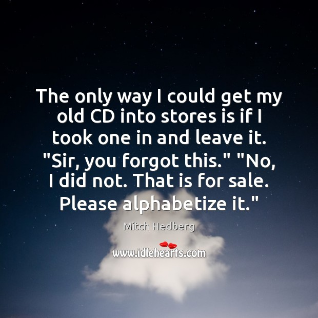 Image, The only way I could get my old CD into stores is
