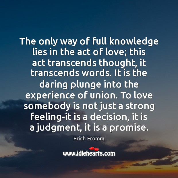 Image, The only way of full knowledge lies in the act of love;