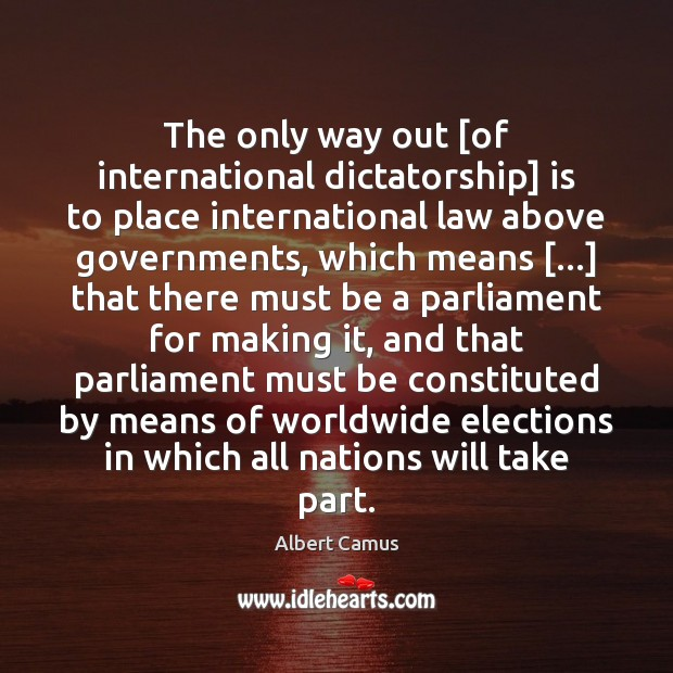 Image, The only way out [of international dictatorship] is to place international law