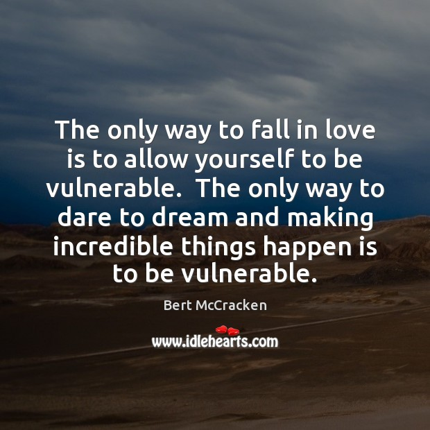 Image, The only way to fall in love is to allow yourself to