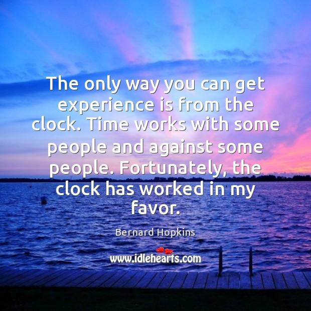 The only way you can get experience is from the clock. Time Image
