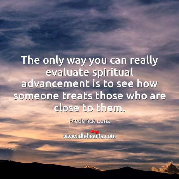 The only way you can really evaluate spiritual advancement is to see Image
