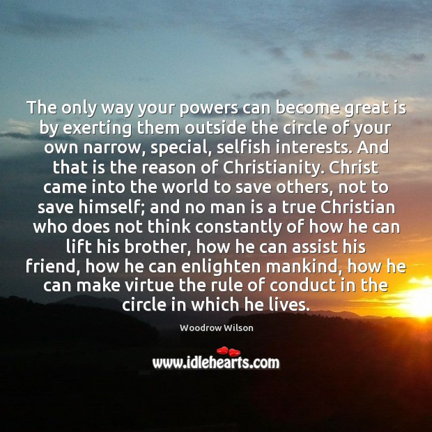 The only way your powers can become great is by exerting them Image