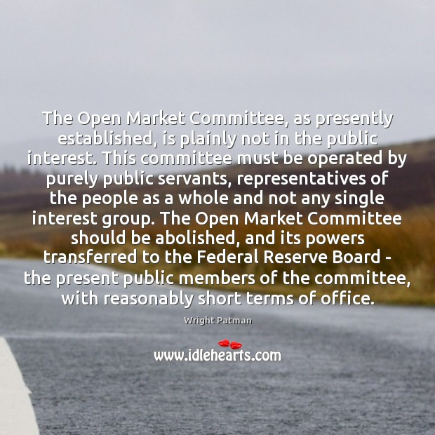 The Open Market Committee, as presently established, is plainly not in the Image