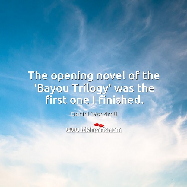 Image, The opening novel of the 'Bayou Trilogy' was the first one I finished.