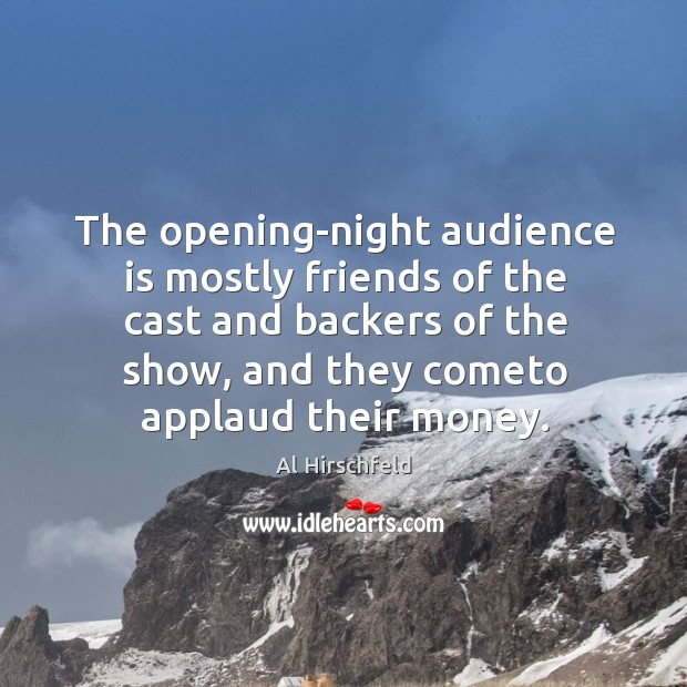 Image, The opening-night audience is mostly friends of the cast and backers of