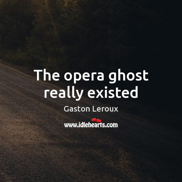 The opera ghost really existed Image