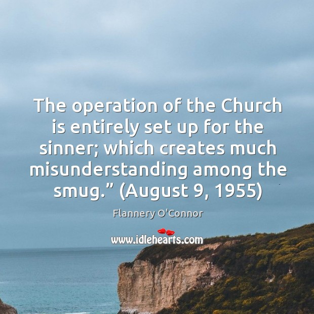 Image, The operation of the Church is entirely set up for the sinner;