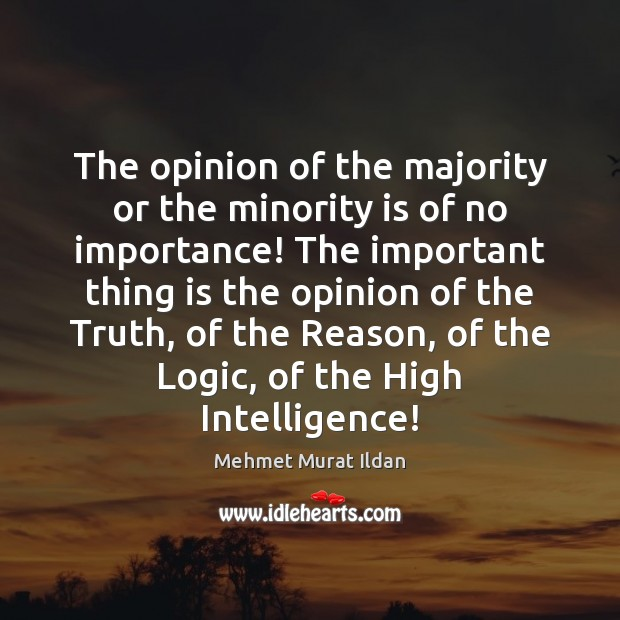 Image, The opinion of the majority or the minority is of no importance!