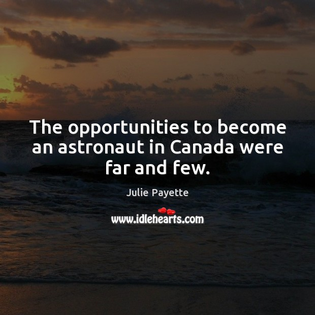 Image, The opportunities to become an astronaut in Canada were far and few.